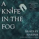 A Knife in the Fog