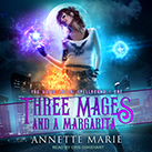 Three Mages and a Margarita