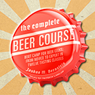 The Complete Beer Course