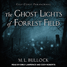 The Ghost Lights of Forrest Field