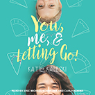 You, Me and Letting Go