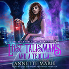 Lost Talismans and a Tequila