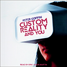 Custom Reality and You