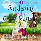 Gardenias and a Grave Mistake