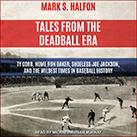 Tales from the Deadball Era