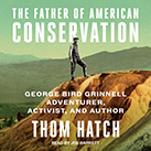 The Father of American Conservation