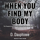 When You Find My Body