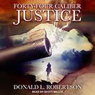 Forty-Four Caliber Justice