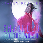Shackled to the World