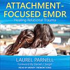 Attachment-Focused EMDR
