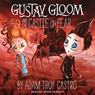 Gustav Gloom and the Castle of Fear