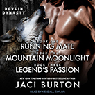 Running Mate, Mountain Moonlight, & Legend's Passion