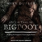 On the Trail of Bigfoot