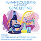Human Flourishing in an Age of Gene Editing