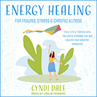 Energy Healing for Trauma, Stress & Chronic Illness