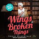 Wings & Broken Things