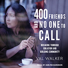 400 Friends and No One to Call