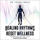 Healing Rhythms to Reset Wellness