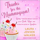 Thanks for the Mammogram!