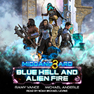 Blue Hell and Alien Fire