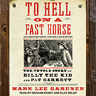 To Hell on a Fast Horse