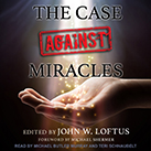 The Case Against Miracles