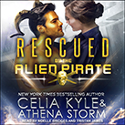 Rescued by the Alien Pirate