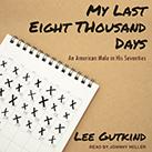 My Last Eight Thousand Days