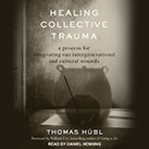 Healing Collective Trauma
