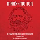 Marx in Motion