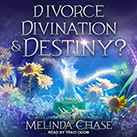 Divorce, Divination and…Destiny?