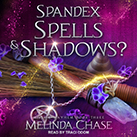 Spandex, Spells and…Shadows?