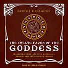 The Twelve Faces of the Goddess
