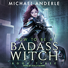 How To Be a Badass Witch III