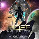 Hope But First War