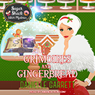 Grimoires and Gingerbread
