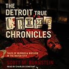 The Detroit True Crime Chronicles