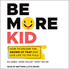 Be More Kid