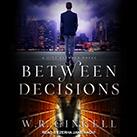 Between Decisions