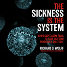 The Sickness is the System