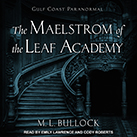 The Maelstrom of the Leaf Academy