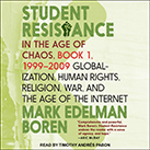 Student Resistance in the Age of Chaos Book 1, 1999 - 2009