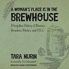 A Woman's Place Is in the Brewhouse
