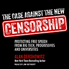 The Case Against the New Censorship