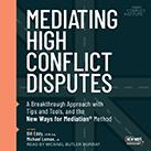 Mediating High Conflict Disputes