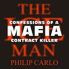 The Ice Man - Confessions of a Mafia Contract Killer - Philip Carlo