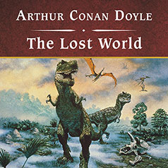 Audio Book: The Lost World by Sir Arthur Conan Doyle