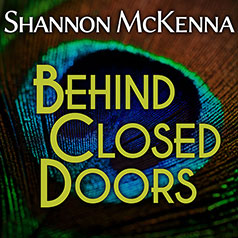 McClouds & Friends series - BEHIND CLOSED DOORS - Shannon McKenna
